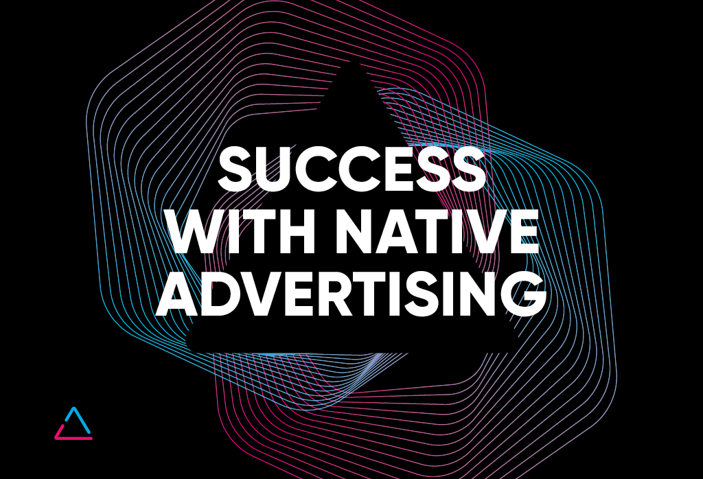 LEVERAGING THE POWER OF NATIVE ADS