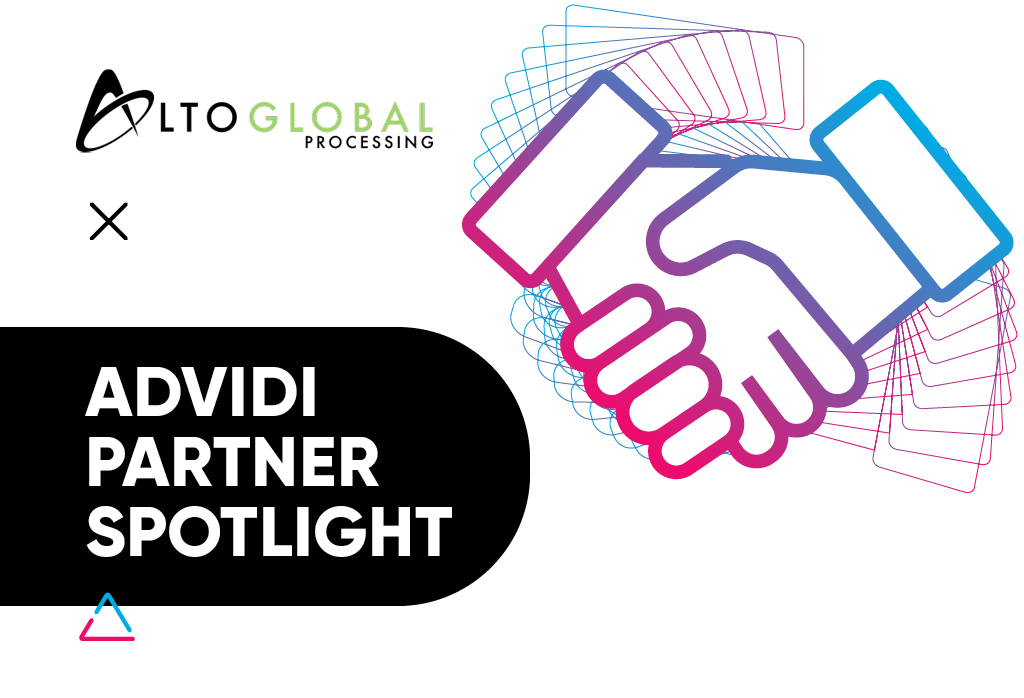 ADVIDI PARTNER SPOTLIGHT WITH ALTO GLOBAL PROCESSING